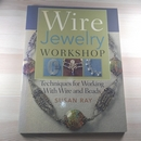 Wire Jewelry Workshop - paperback by Susan Ray